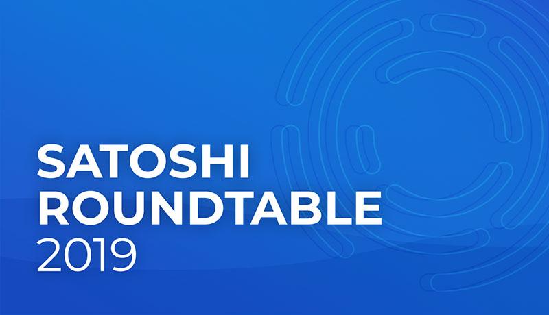 Satoshi Roundtable 2019