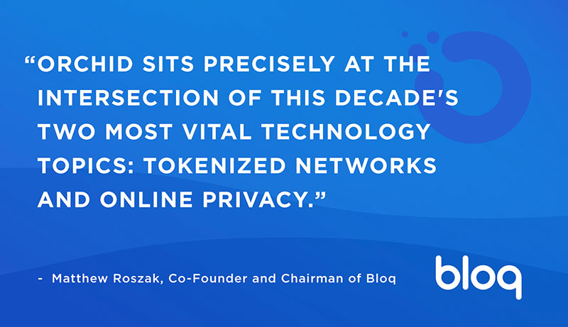 Bloq and the Orchid Network — Privacy in the Tokenized Future