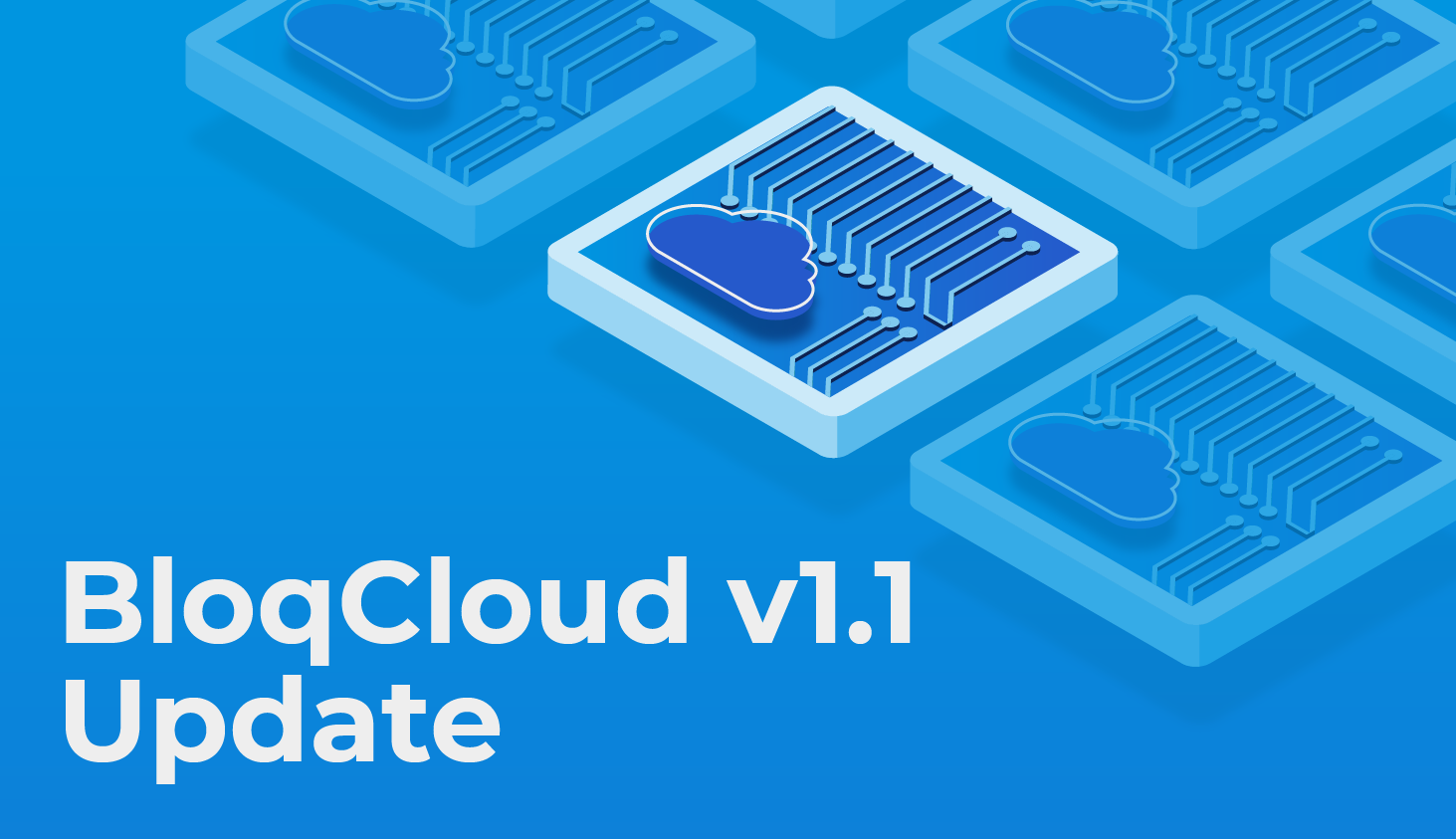 BloqCloud Introduces Load-balanced Node Clusters and Additional Improvements in v1.1