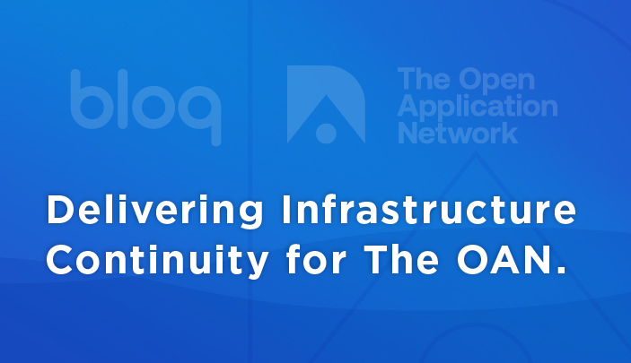 The Open Application Network Partners with Bloq for Blockchain Infrastructure