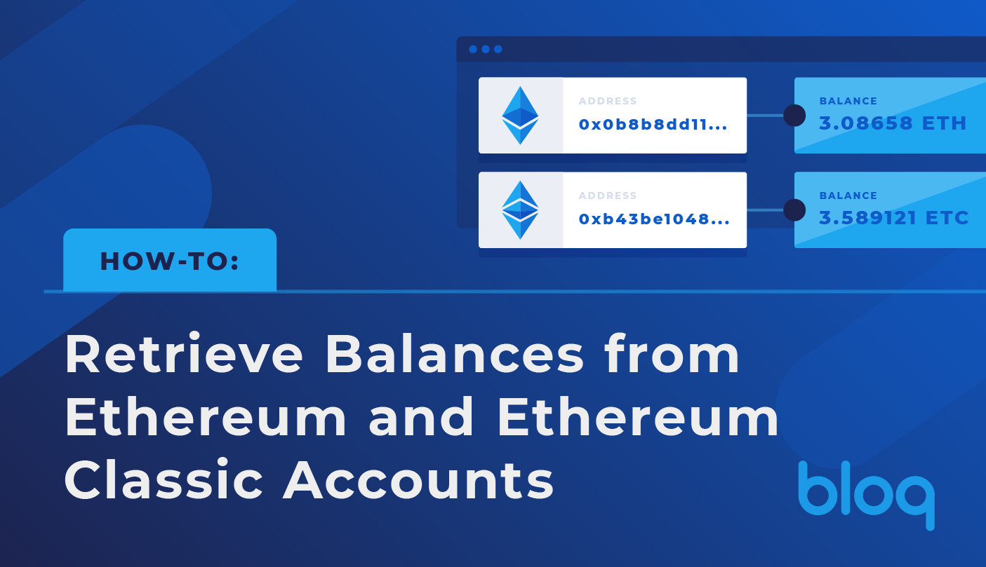How-To: Retrieve Balances from Ethereum and Ethereum Classic Accounts