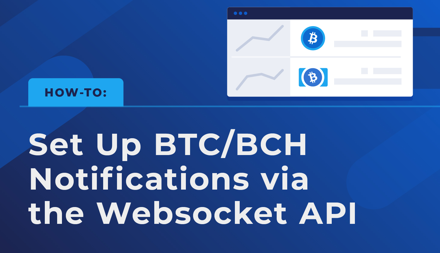 How-To: Use the Websocket API to Set Up Bitcoin / Bitcoin Cash Notifications