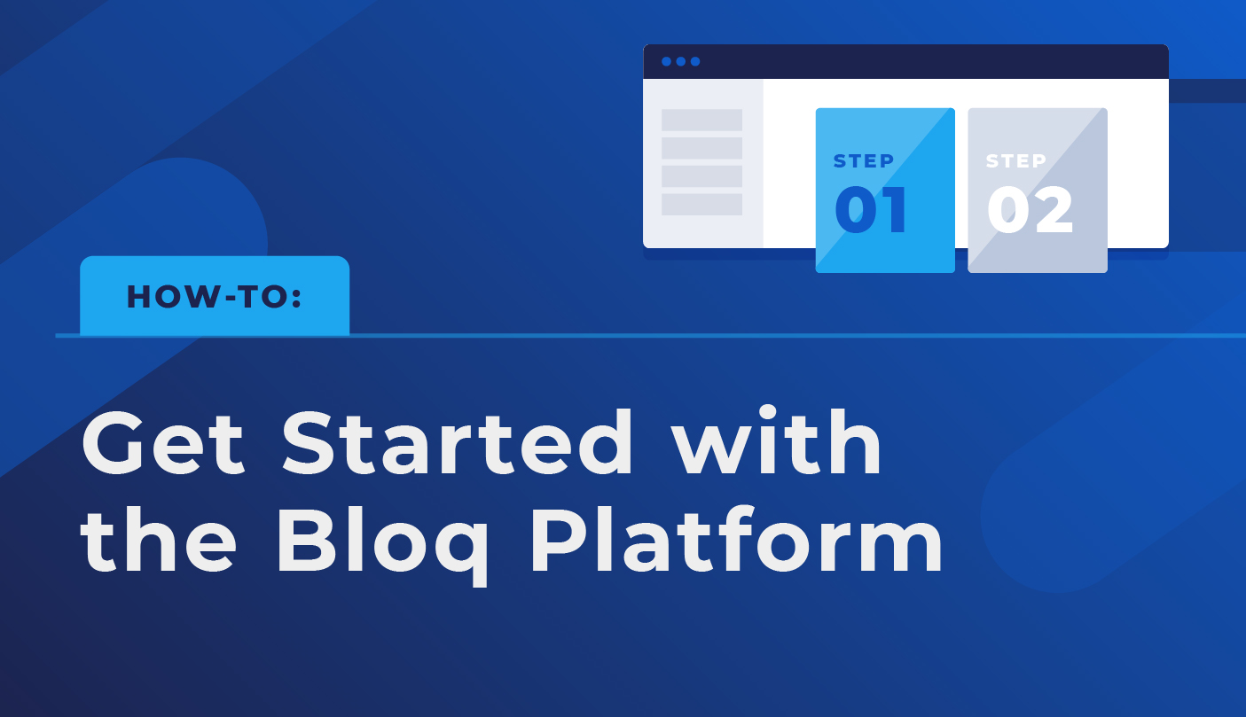 How-to: Get Started with the Bloq Platform